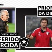 Resumo do dia | Fernando Diniz entra na mira do Botafogo; Dorival Júnior tem a preferência da torcida