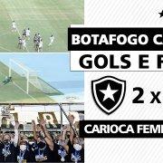 VÍDEO | O gol de Káren, a pintura de Vivian e a festa do título carioca do Botafogo sobre o Fluminense no Niltão