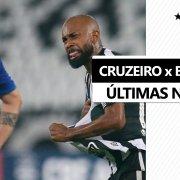 LIVE | Cruzeiro x Botafogo – onde assistir, prováveis escalações e últimas notícias
